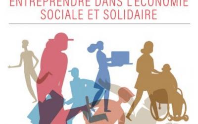 Guide pratique Entreprendre dans l'Economie Sociale et Solidaire
